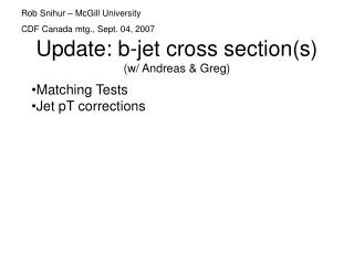 Update: b-jet cross section(s) (w/ Andreas & Greg)