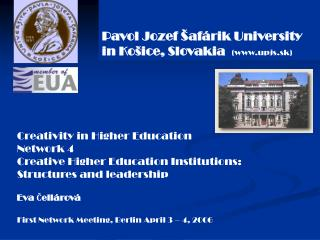 Pavol Jozef Šafárik University in Košice, Slovakia   (upjs.sk)