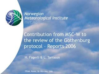 Contribution from MSC-W to the review of the Gothenburg protocol – Reports 2006
