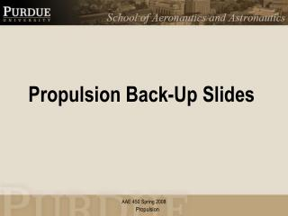 Propulsion Back-Up Slides