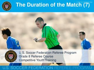 The Duration of the Match (7)
