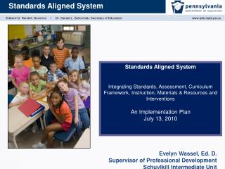 Evelyn Wassel, Ed. D. Supervisor of Professional Development Schuylkill Intermediate Unit