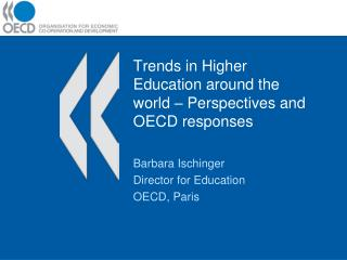 Trends in Higher Education around the world – Perspectives and OECD responses