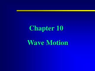 Chapter 10   Wave Motion