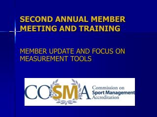 SECOND ANNUAL MEMBER MEETING AND TRAINING