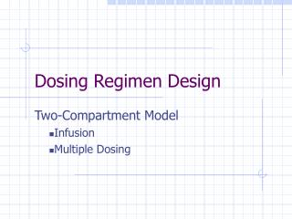 Dosing Regimen Design