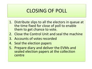 CLOSING OF POLL