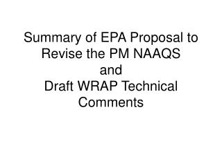 Summary of EPA Proposal to Revise the PM NAAQS and Draft WRAP Technical Comments