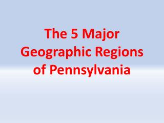 The 5 Major Geographic Regions of Pennsylvania