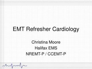 EMT Refresher Cardiology
