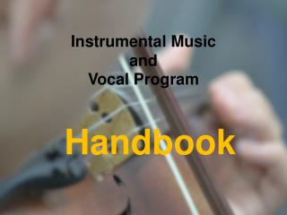 Instrumental Music  and  Vocal Program