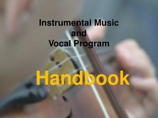 Instrumental Music  and  Vocal Program