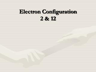 Electron Configuration 2 & 12