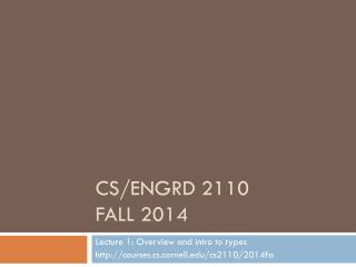 CS/ENGRD 2110 FALL 2014
