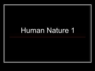 Human Nature 1