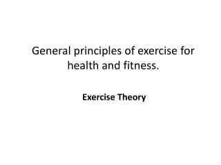General principles of exercise for health and fitness.