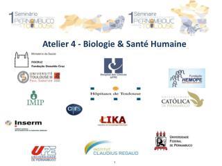 Atelier 4 - Biologie & Santé Humaine