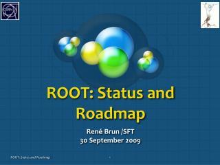 ROOT: Status and Roadmap