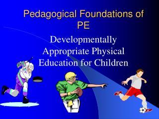 Pedagogical Foundations of PE