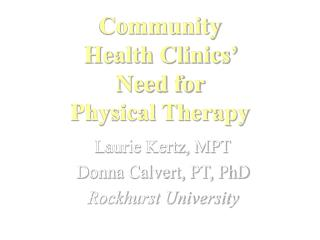 Community  Health Clinics'  Need for  Physical Therapy