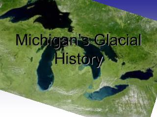 Michigan's Glacial History