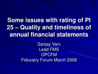 Some issues with rating of PI 25 – Quality and timeliness of annual financial statements
