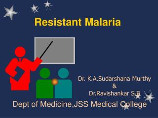 Resistant Malaria