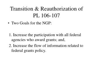 Transition & Reauthorization of PL 106-107