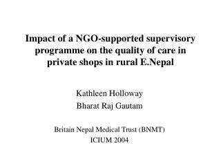 Kathleen Holloway Bharat Raj Gautam Britain Nepal Medical Trust (BNMT) ICIUM 2004