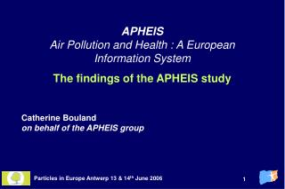APHEIS  Air Pollution and Health : A European Information System The findings of the APHEIS study
