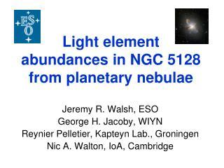 Light element abundances in NGC 5128  from planetary nebulae