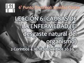 LECCIÓN 6: CAUSAS DE LA ENFERMEDAD (El desgaste natural del organismo )