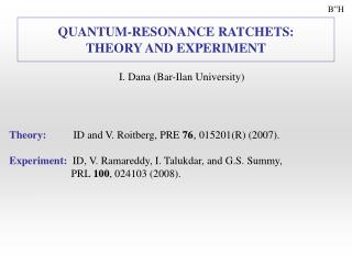 QUANTUM-RESONANCE RATCHETS: THEORY AND EXPERIMENT