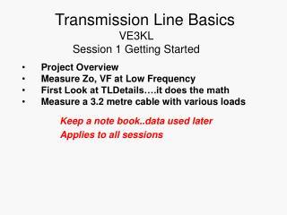 Transmission Line Basics VE3KL Session 1 Getting Started