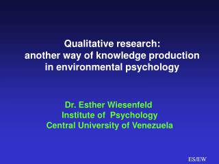 Qualitative research:  another way of knowledge production in environmental psychology
