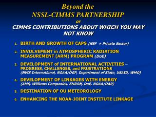 Beyond the  NSSL-CIMMS PARTNERSHIP or  CIMMS CONTRIBUTIONS ABOUT WHICH YOU MAY NOT KNOW