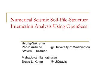 Numerical Seismic Soil-Pile-Structure Interaction Analysis Using OpenSees