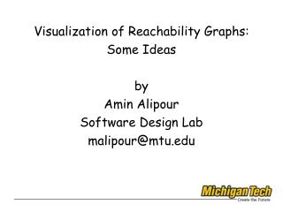 Visualization of Reachability Graphs: Some Ideas by Amin Alipour Software Design Lab