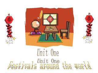 Unit One  Festivals around the world