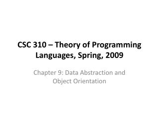 CSC 310 – Theory of Programming Languages, Spring, 2009