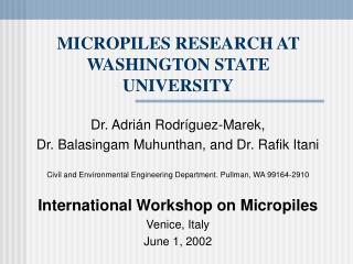 MICROPILES RESEARCH AT WASHINGTON STATE UNIVERSITY