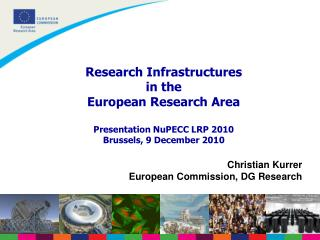 Research Infrastructures   in the  European Research Area Presentation NuPECC LRP 2010