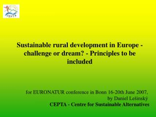 Sustainable rural development in Europe - challenge or dream? - Principles to be included