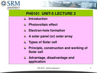 Introduction Photovoltaic effect Electron-hole formation A solar panel (or) solar array