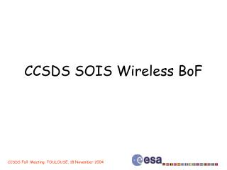 CCSDS SOIS Wireless BoF
