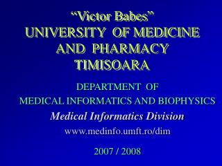"""Victor Babes""  UNIVERSITY  OF MEDICINE  AND  PHARMACY  TIMISOARA"