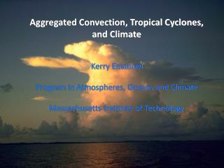 Aggregated Convection, Tropical Cyclones, and Climate