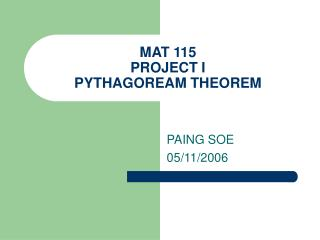 MAT 115 PROJECT I PYTHAGOREAM THEOREM