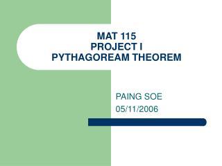 MAT 115 PROJECT I PYTHAGOREAM THEOREM