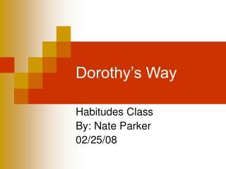 Dorothy�s Way